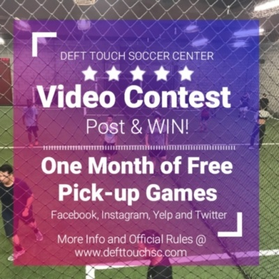 Deft Touch Soccer Center Video Contest.  Post and WIN One Month Free of Pick-up Games